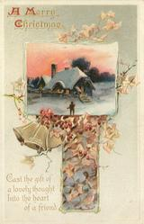 A MERRY CHRISTMAS  CAST THE GIFT OF A LOVELY THOUGHT INTO THE HEART OF A FRIEND  inset man walking to snowy lighted house
