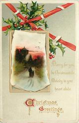 CHRISTMAS GREETINGS  MERRY FOR YOU BE CHRISTMASTIDE, MELODY IN YOUR HEART ABIDE  inset two people walking to church