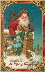 A MERRY CHRISTMAS  Santa goes down chimney with sack of many toys