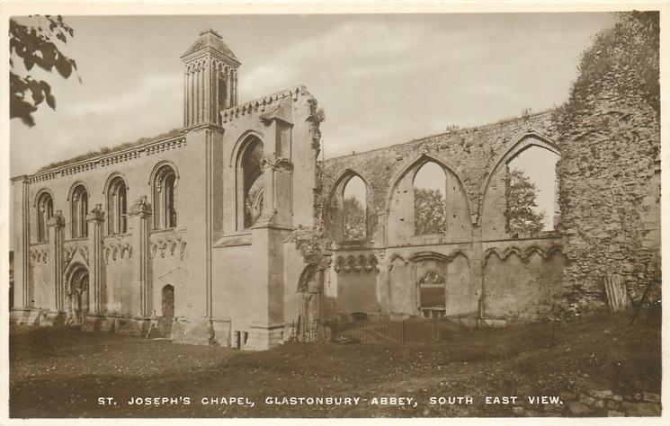 ST. JOSEPH'S CHAPEL, GLASTONBURY ABBEY, SOUTH EAST VIEW