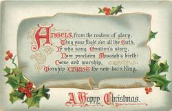 A HAPPY CHRISTMAS  ANGELS, FROM THE REALMS OF GLORY WING FORTH YOUR FLIGHT O'ER ALL THE EARTH; WORSHIP CHRIST THE NEW-BORN KING