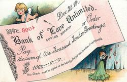 BANK OF LOVE UNLIMITED, CUPID'S BRANCH, PAY THE SUM OF ONE THOUSAND TENDER GREETINGS