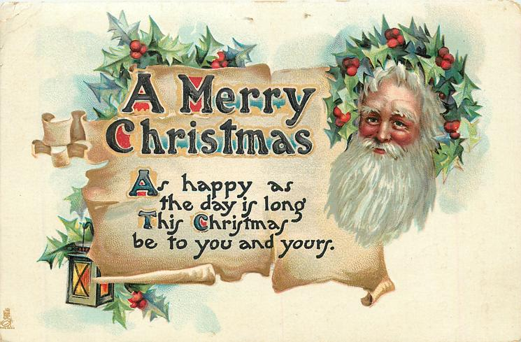 A MERRY CHRISTMAS   AS HAPPY AS THE DAY IS LONG THIS CHRISTMAS  BE TO YOU AND YOURS