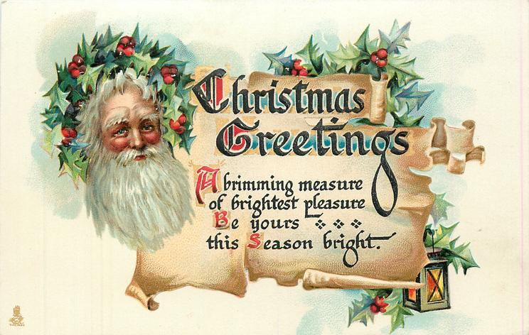 CHRISTMAS GREETINGS  A BRIMMING MEASURE OF BRIGHTEST PLEASURE BE YOURS THIS SEASON BRIGHT