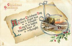 CHRISTMAS GREETINGS  ANOTHER CHRISTMAS DAY TIME'S FLIGHT HAS BROUGHT-MAY IT BE HAPPY BEYOND HOPE OR THOUGHT