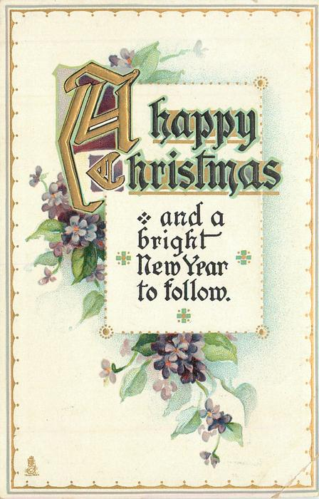 A HAPPY CHRISTMAS  AND A BRIGHT NEW YEAR TO FOLLOW  violets