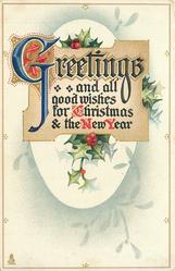 GREETINGS AND ALL GOOD WISHES FOR CHRISTMAS AND THE NEW YEAR  holly