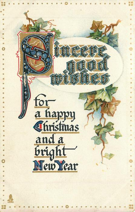 SINCERE GOOD WISHES FOR A  HAPPPY CHRISTMAS AND A BRIGHT NEW YEAR  ivy