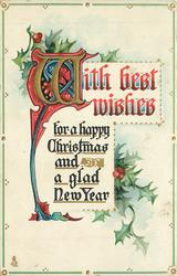 WITH BEST WISHES FOR A HAPPY CHRISTMAS AND A GLAD NEW YEAR  holly