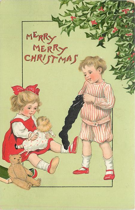 MERRY, MERRY CHRISTMAS  boy reaches far into black sock, girl plays with doll, teddy front