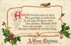 A HAPPY CHRISTMAS  ANGELS, FROM THE REALMS OF GLORY, WING YOUR FLIGHT O'ER ALL THE EARTH; YE WHO SANG CREATIONS STORY,//CHRIST THE NEW-BORN KING