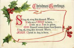 CHRISTMAS GREETINGS  SING, OH SING THIS BLESSED MORN; UNTO US A CHILD IS BORN, GOD HIMSELF COMES DOWN FROM HEAVEN;//JESUS CHRIST TO-DAY IS BORN