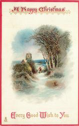 A HAPPY CHRISTMAS  EVERY GOOD WISH TO YOU  woman at gate on snowy path, church behind