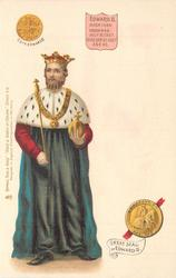 EDWARD II BORN 1284 CROWNED JULY 8. 1307 VDIED SEP.21 1327 AGE 43