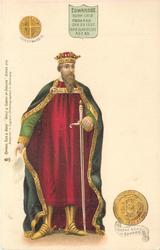 EDWARD III BORN 1312 CROWNED JAN. 29 1327 DIED JUNE 21. 1377 AGE 65