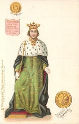 RICHARD II BORN 1366 CROWNED JULY 16. 1377 DIED 1399 AGE 34