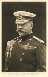 FIELD MARSHAL THE RT. HON. EARL KITCHENER, P.C.K.P. SECRETARY OF STATE FOR WAR, 1914