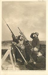 FRENCH SOLDIERS ON THE LOOK OUT FOR AEROPLANES