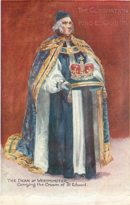 THE DEAN OF WESTMINSTER  CARRYING THE CROWN OF ST. EDWARD