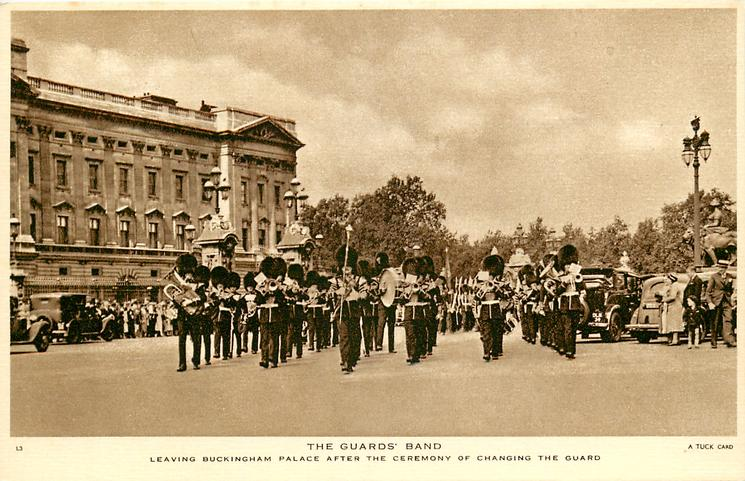 THE GUARDS' BAND LEAVING BUCKINGHAM PALACE AFTER THE CEREMONY OF CHANGING THE GUARD