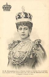 H.M. ALEXANDRA, QUEEN OF ENGLAND, DAUGHTER OF CHRISTIAN KING OF DENMARK, BORN DECEMBER 1ST. 1844/KING OF ENGLAND AND EMPEROR OF INDIA