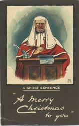 "A SHORT SENTENCE, ""A MERRY CHRISTMAS TO YOU""  judge, pen in hand"