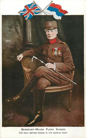 SERGEANT - MAJOR FLORA SANDES, THE ONLY BRITISH  WOMAN IN THE SERBIAN ARMY  under British & Serbian flags