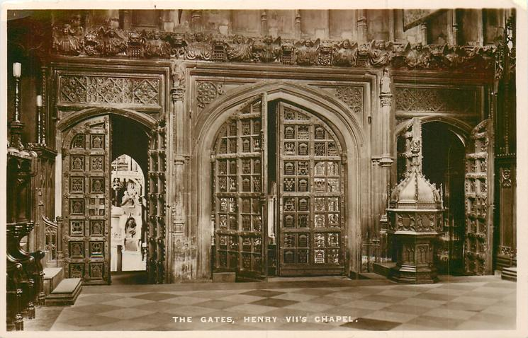 THE GATES, HENRY VII'S CHAPEL