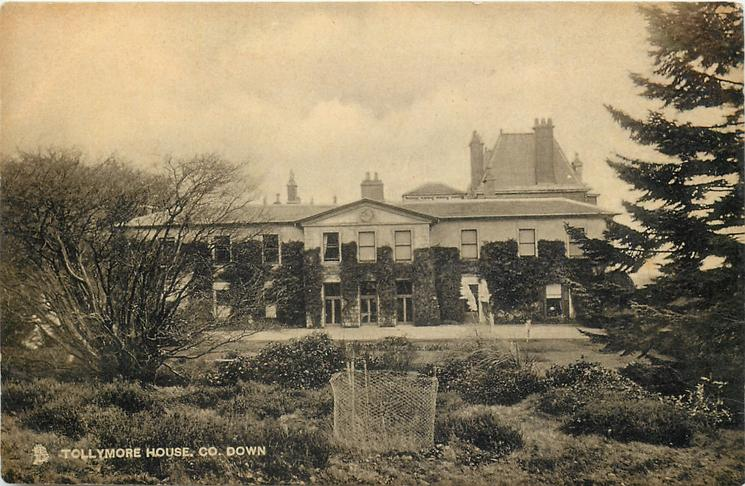TOLLYMORE HOUSE, CO. DOWN