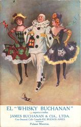 "EL ""WHISKY BUCHANAN"" SUPERA A TODOS  Pierrot walks front holding lamp, a circus girl on each side"