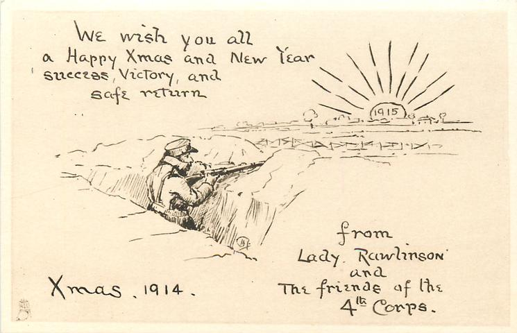 soldier looking out from trench at 1915 sun  WE WISH YOU ALL A HAPPY XMAS AND NEW YEAR, SUCCESS, VICTORY AND SAFE RETURN