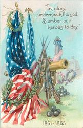 """IN GLORY, UNDERNEATH THE SOD, SLUMBER OUR HEROES TO-DAY."", 1861-1865"