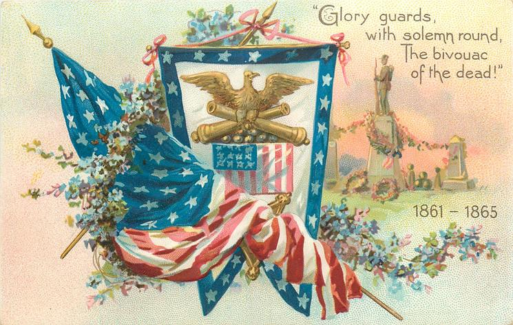 """""""GLORY GUARDS, WITH SOLEMN ROUND, THE BIVOUAC OF THE DEAD!"""", 1861-1865"""