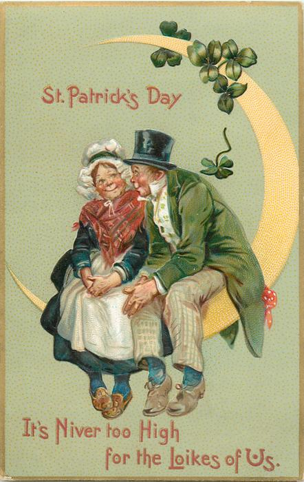 ST. PATRICK'S DAY, ITS NIVER TOO HIGH FOR THE LOIKES OF US  Irish couple sit on moon