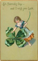 ST. PATRICK'S DAY - AND I WISH YOU LUCK  girl with exaggerated four leaf clover, no pig
