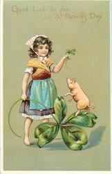 GOOD LUCK TO YOU ON ST. PATRICK'S DAY  girl with exaggerated 4 leaved clovers , pig