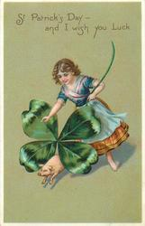 ST. PATRICK'S DAY - AND I WISH YOU LUCK  girl with exaggerated 4 leaved clovers  & pig