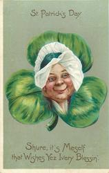 ST. PATRICK'S DAY, SHURE, IT'S MESELF THAT WISHES YEZ IVERY BLESSIN'  Irishwoman's face in exaggerated shamrock