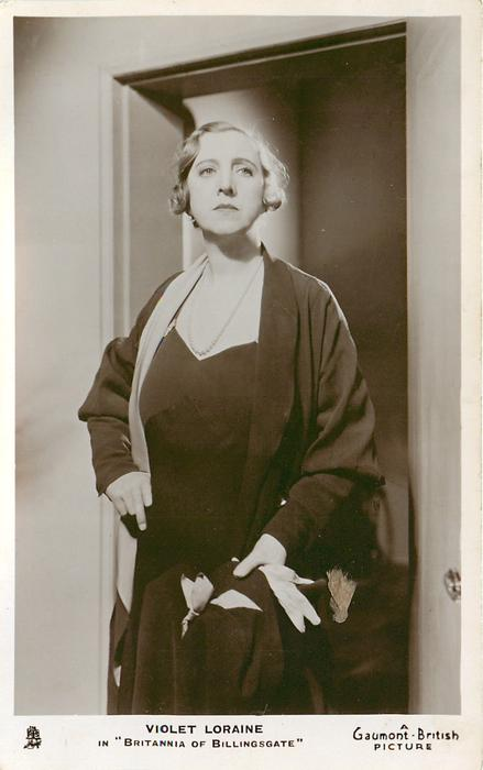 "VIOLET LORAINE IN ""BRITANNIA OF BILLINGSGATE"""