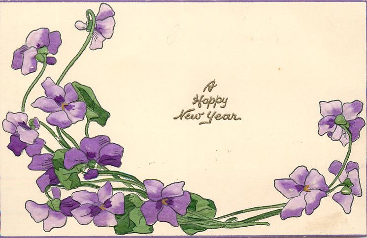 A HAPPY NEW YEAR violets along base & up sides of the card