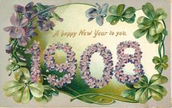 A HAPPY NEW YEAR TO YOU  numbers of 1908 in purple violets