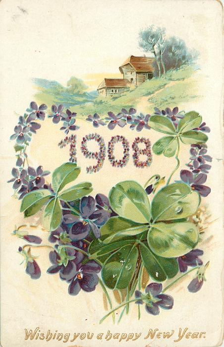 WISHING YOU A HAPPY NEW YEAR  1908 surrounded & made up by purple violets, house above