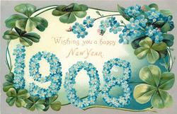WISHING YOU A HAPPY NEW YEAR, numbers 1908 made up of blue forget-me-not flowers, four leaf clovers around