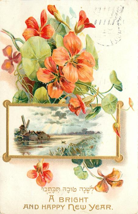 A BRIGHT AND HAPPY NEW YEAR orange nasturtiums around windmill & river in gilt bordered inset