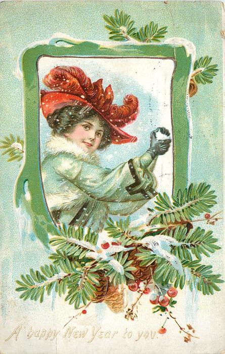 A HAPPY NEW YEAR TO YOU inset of lady in green with red hat making a snowball, snowy pine cones & branch below