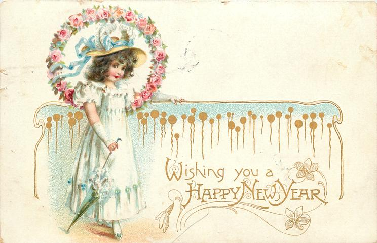 WISHING YOU A HAPPY NEW YEAR young girl in white with wreath of pink roses around head holds parasol, faces right looks front