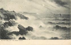 ROUGH SEA OFF THE MANX COAST