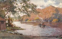 LAKE SIDE STATION  WINDERMERE, THE OLD FERRY