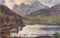 AMBLESIDE OR CONISTON STATIONS  BLEA TARN, LANGDALE