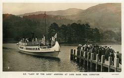 "S.Y. ""LADY OF THE LAKE""  ARRIVING AT LAKE BANK PIER, CONISTON"